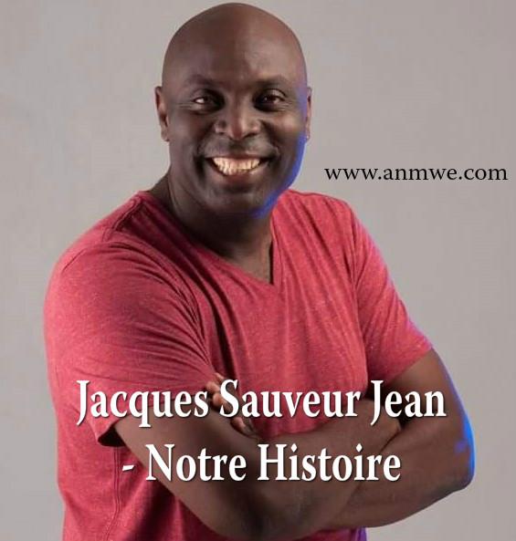 Jacques Sauveur Jean – Notre Histoire ( New song 2015 )